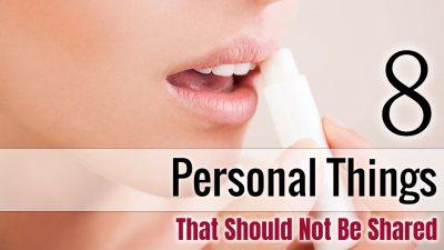 8 Personal Things That Should Not Be Shared