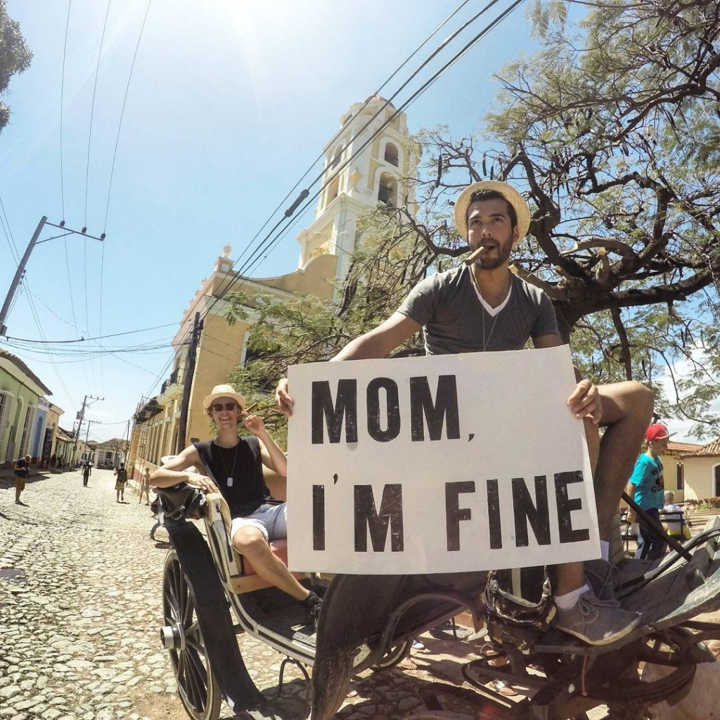 Guy Travels With Mom I Am Fine Sign in Trinidad - Cuba