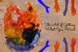 The-Art-Of-Getting-What-You-Want