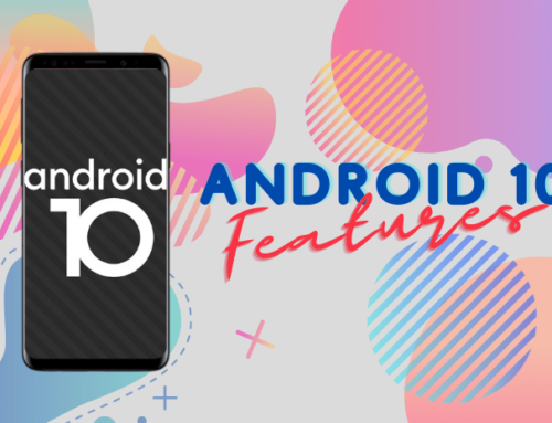 New Features in Android 10 that You Should Know
