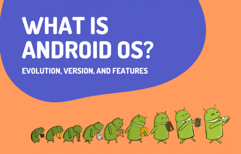 What is Android OS - Evolution, Version, and Features - Debongo