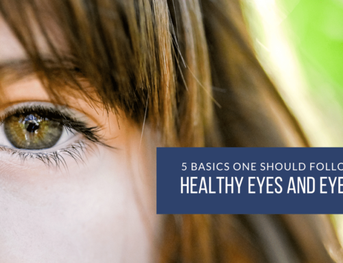 5 Basics One Should Follow For Healthy Eyes And Eyesight
