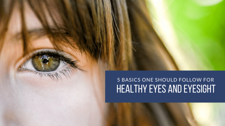 5 Basics One Should Follow For Healthy Eyes And Eyesight - Debongo